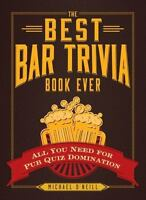 The Best Bar Trivia Book Ever By Michael O'Neill