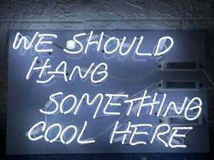 """24""""x20""""We Should Hanging Something Cool Here Neon Sign Light Real Glass Tube Art"""