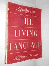 THE LIVING LANGUAGE Luisa Rapaccini Le Monnier 1958 Inglese libro linguistica di