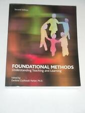 FOUNDATIONAL METHODS Understanding Teaching & Learning by D. Ciuffetelli 2e 2005