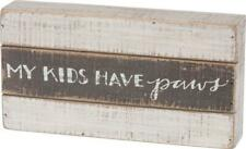My Kids Have Paws ~ Sweet Dog or Cat Lover Slat Box Sign ~ Great Gift