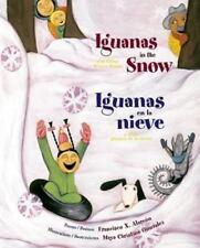 Iguanas in the Snow and Other Winter Poems : Iguanas en la Nieve y Otros Poemas