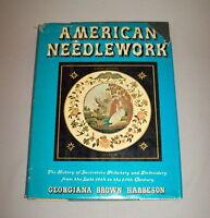 American Needlework HB book by Georgiana Haberson 232 pg ILLUS book DJ SCARCE