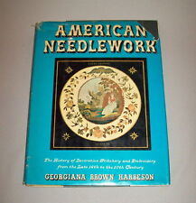 American Needlework HB book by Georgiana Haberson 232 pg ILLUS book DJ SCARCE