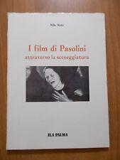 Nila Noto I FILM DI PASOLINI ATTRAVERSO LA SCENEGGIATURA 1° ed. Ila Palma 1985