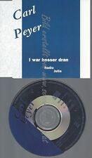 CD--PEYER,CARL--I WAR BESSER DRAN
