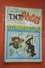 ALAN FORD-1° serie GRUPPO TNT ORIGINALI- N°6 a DI: MAX BUNKER e MAGNUS ED-CORNO