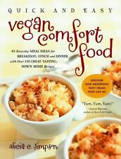 Quick and Easy Vegan Comfort Food Cookbook by Alicia C. Simpson