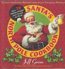 Santa's North Pole Cookbook: Classic Christmas Recipes from St Nicholas Himself