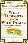 Wild Thoughts from Wild Places by David Quammen (1999, Paperback)