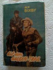 """WILDWEST-LEIHBUCH , """" AUF DEM GALGENTRAIL """" von AX BIXBY , aus den 50er JAHREN!!"""