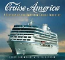 Cruise America: A History of the American Cruise Industry: A History of the Amer
