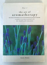 The Art of Aromatherapy: A Guide to Using Essential Oils for Health & Relaxation