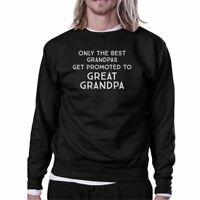 Only The Best Grandpas Get Promoted To Great Grandpa Black Sweatshirt