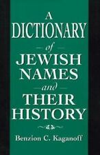 A Dictionary of Jewish Names and Their History: By Kaganoff, Benzion C.