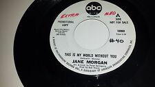 """JANE MORGAN This Is My World Without You / Somebody  ABC 10969 PROMO 45 7"""""""