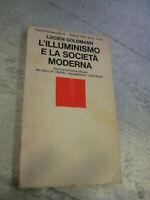 LIBRO: L'ILLUMINISMO E LA SOCIETA' MODERNA - LUCIEN GOLDMANN - ED EINAUDI - ****