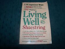 Living Well on a Shoestring : 1,501 Ingenious Ways to Spend Less on What You...