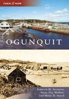 Ogunquit [Then and Now] [ME] [Arcadia Publishing]