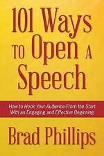 101 Ways to Open a Speech: How to Hook Your Audience From the Start With an Enga