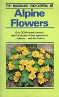 The Macdonald Encyclopaedia of Alpine Flowers (Macdonald encyclopedias) By Guid