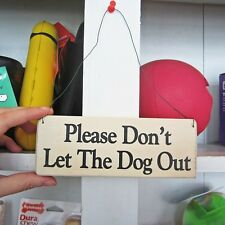 Please Don't Let The Dog Out Wooden Sign -Free Shipping