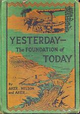 YESTERDAY, THE FOUNDATION OF TODAY (1933) HC, Homer Ferris Aker