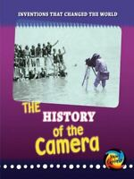 The History of the Camera (Inventions That Changed the World), Elizabeth Raum, V