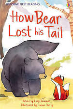NEW USBORNE First Reading ( LEVEL TWO ) HOW BEAR LOST HIS TALE  paperback Leve 2