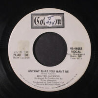 WALTER JACKSON: Anyway That You Want Me / Short 45 (dj, tag residue/stain ol)