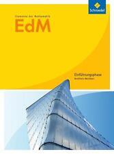 Elemente der Mathematik. Einführungsphase: Schülerband. Nordrhein-Westfalen...