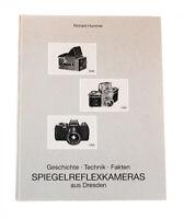 Spiegelreflexkameras aus Dresden  von Richard Hummel  ISBN : 3930846012