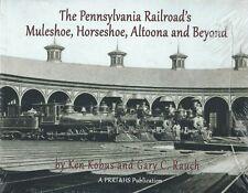 The Pennsylvania Railroad's MULESHOE, HORSESHOE, ALTOONA and Beyond - (NEW BOOK)