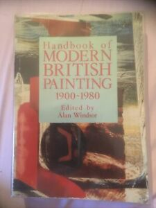 Handbook of Modern British Painting, 1900-80 Paperback. Edited Alan Windsor 1992