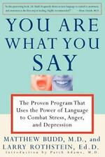 You Are What You Say: The Proven Program That Uses The Power Of Language To C...