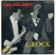 "GROCK "" SANS BLÂÂGUE "" EP ODEON MOE 2198"