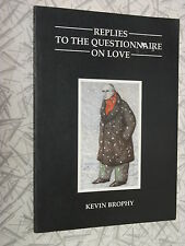 Replies to the Questionnaire On Love by Kevin Brophy 1992 Signed by Author