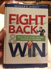 Fight Back and Win : What to Do When You Feel Cheated or Wronged by Reader's Dig