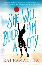 """VERY GOOD"" Jha, Raj Kamal, She Will Build Him a City, Book"