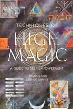 Techniques of High Magic Guide to Self-Empowerment Occult Francis King Skinner
