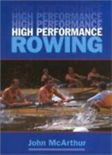 High Performance Rowing McArthur, John VeryGood