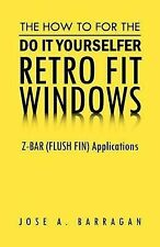 The How To For The Do It Yourselfer Retro Fit Windows: Z-bar (FLUSH Fin) Applica