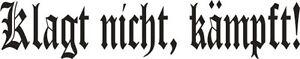 Klagt nicht Kämpft Fahrzeug Aufkleber Black Wehrmacht WH WK2 WWII Dont Complain