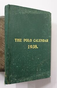 The Polo Calendar. 1938- 39, Indian Polo Association. Meerut. Volume 45. 307p Hb