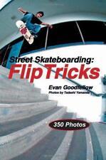 Street Skateboarding: FLIP trucchi di Doug Werner, Evan Goodfellow