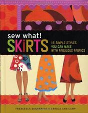 Sew What! Skirts: 16 Simple Styles You Can Make with Fabulous Fabrics by Frances