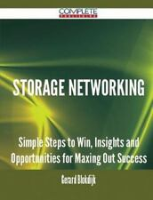 Storage Networking - Simple Steps to Win, Insights and Opportunities for...