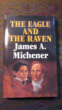 The Eagle and the Raven by James A. Michener HC/DJ VGLN 1990 1st Edition