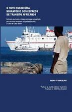 O Novo Paradigma Migrat�rio Dos Espa�os de Tr�nsito Africanos : Inclus�o,...
