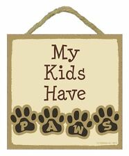 "My Kids Have Paws Sign Plaque 5""x5"" easel back pet gift dog puppy"